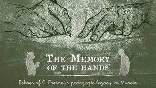 Memory Hands pedagogic legacy Freinet Murcia