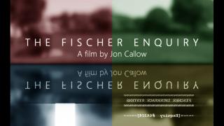 The Fischer Enquiry